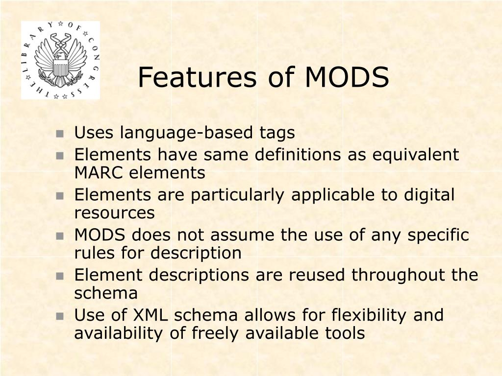 Features of MODS