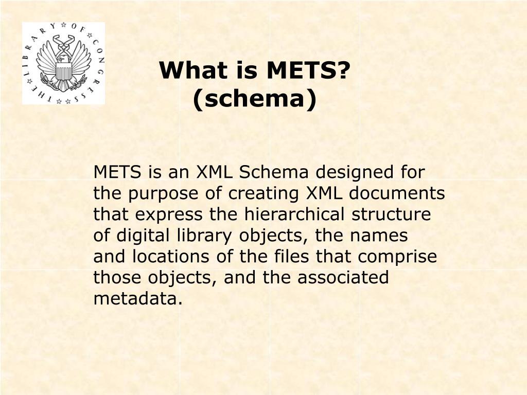 What is METS? (schema)