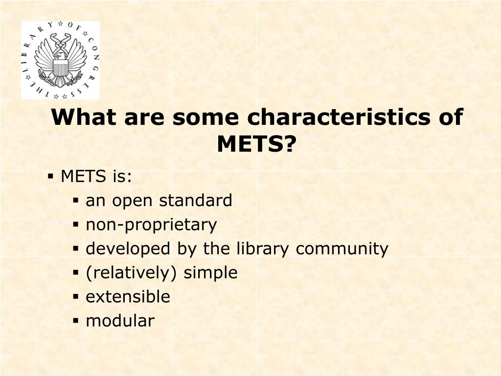 What are some characteristics of METS?