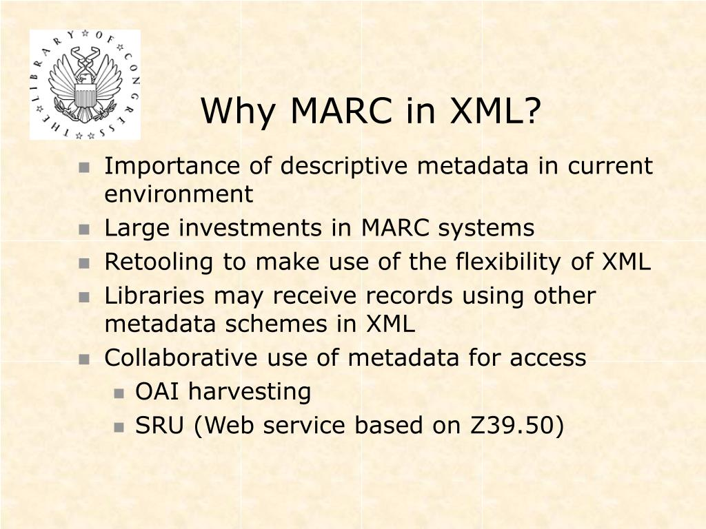 Why MARC in XML?