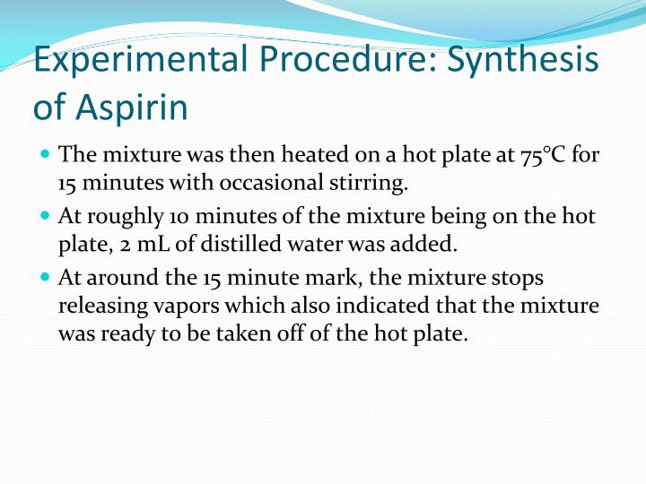 synthesise aspirin Aspirin does not form the colored complex because the hydroxyl has been acetylated background reading mcmurry,  aspirin post-lab questions.