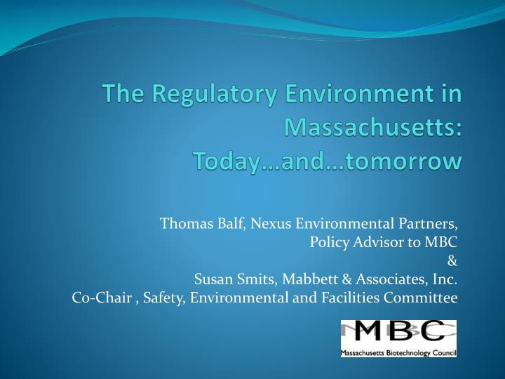 The regulatory environment in massachusetts today and tomorrow