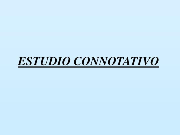 ESTUDIO CONNOTATIVO