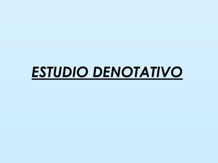 ESTUDIO DENOTATIVO