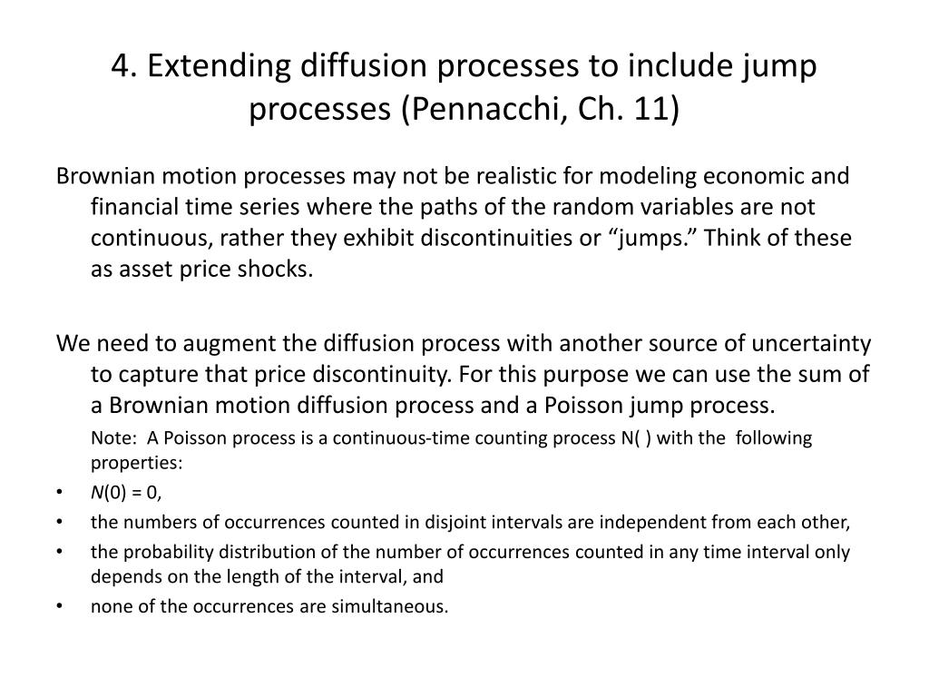 4. Extending diffusion processes to include jump processes (Pennacchi, Ch. 11)