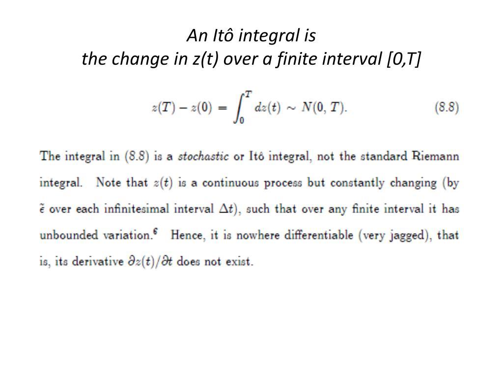 An Itô integral is