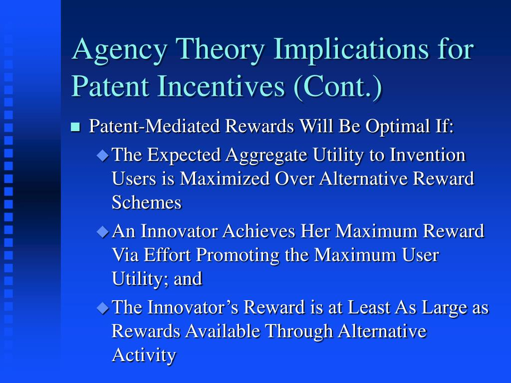 Agency Theory Implications for Patent Incentives (Cont.)