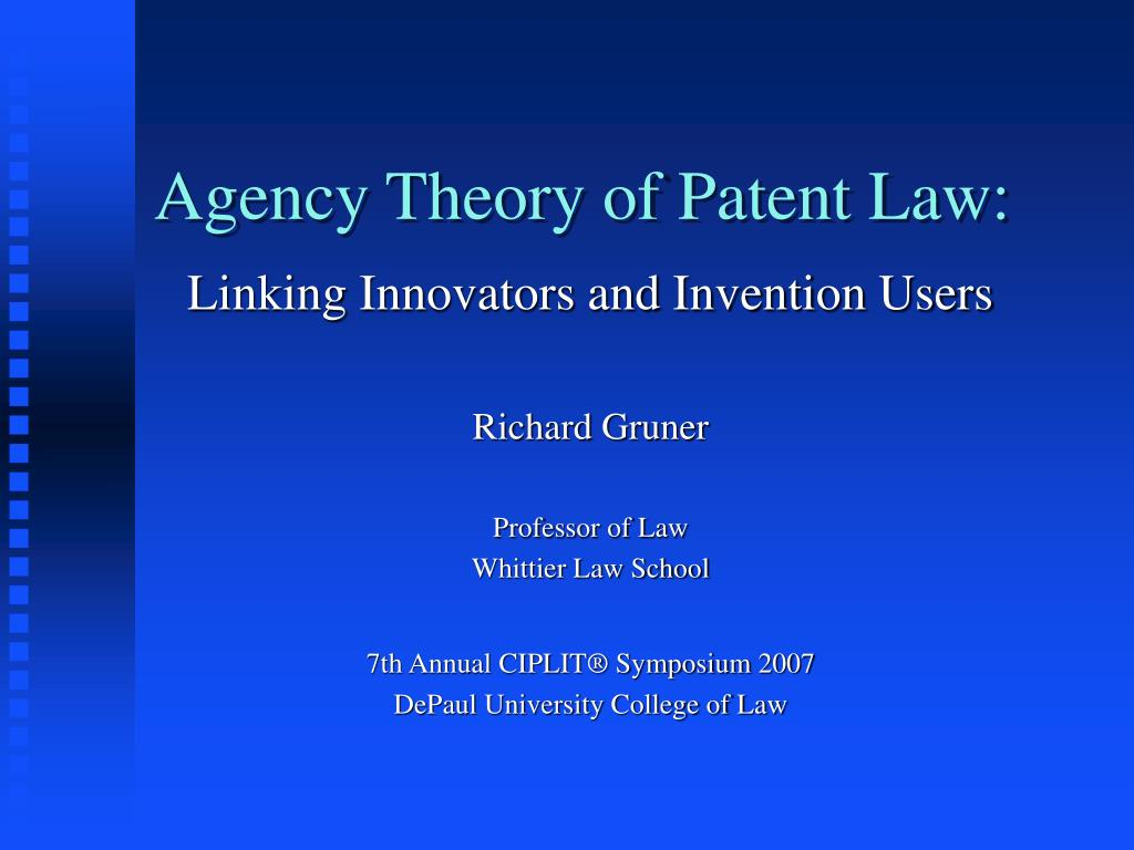 Agency Theory of Patent Law: