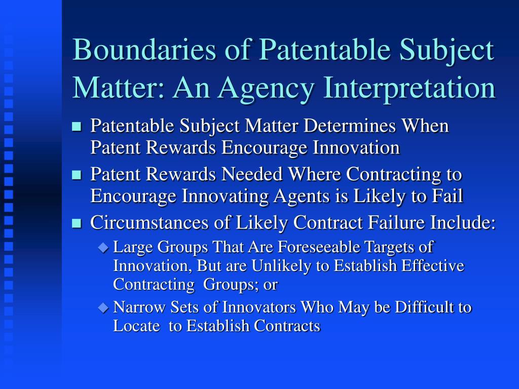 Boundaries of Patentable Subject Matter: An Agency Interpretation