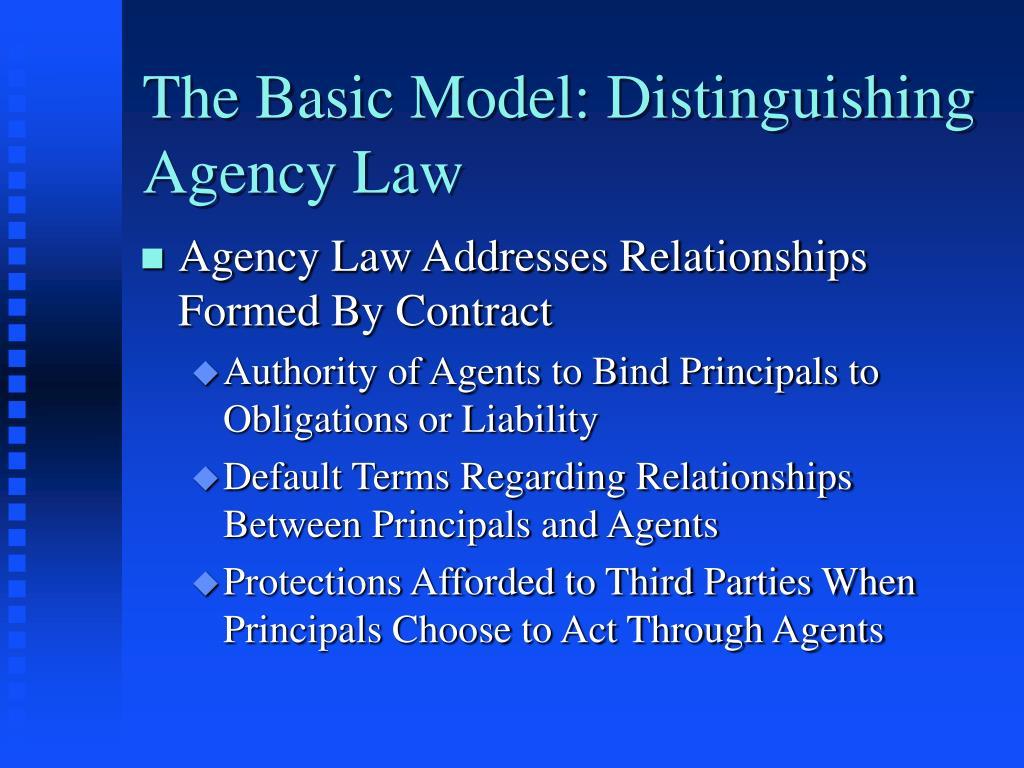 The Basic Model: Distinguishing Agency Law