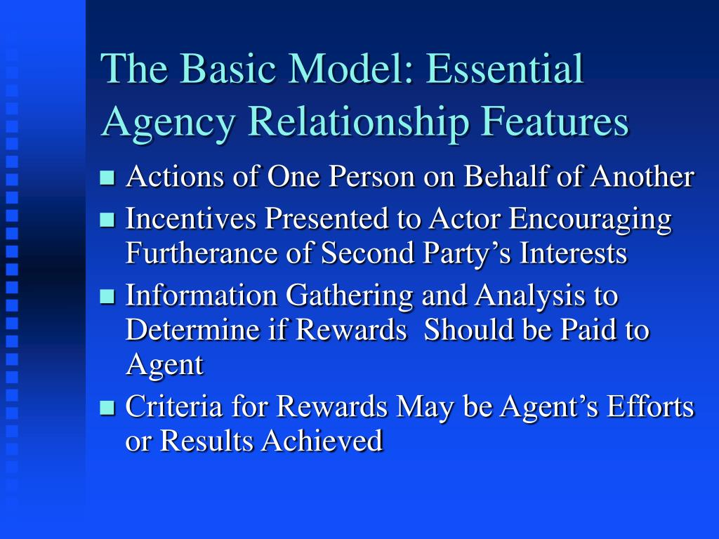 The Basic Model: Essential Agency Relationship Features