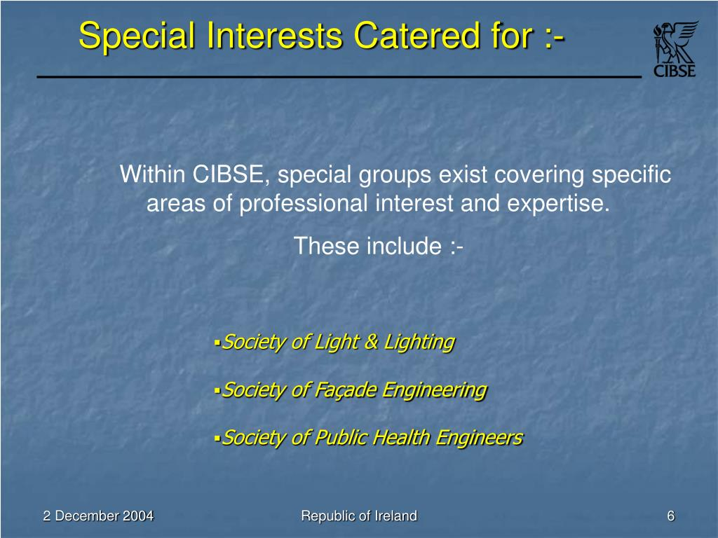 Special Interests Catered for :-