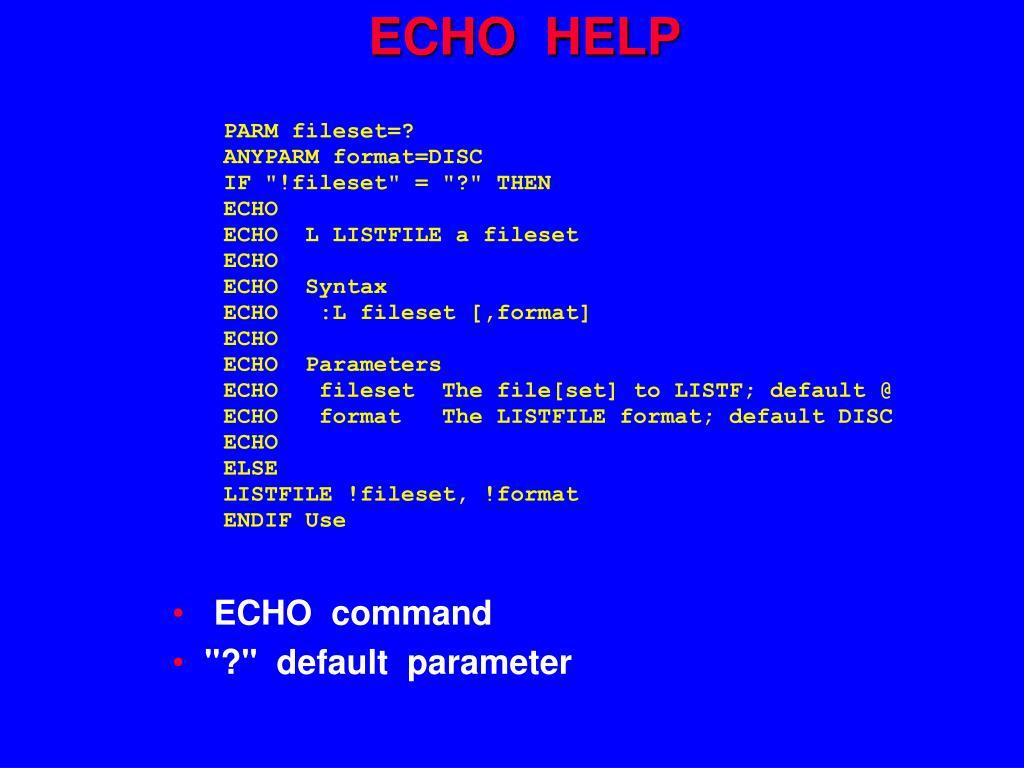 ECHO  HELP