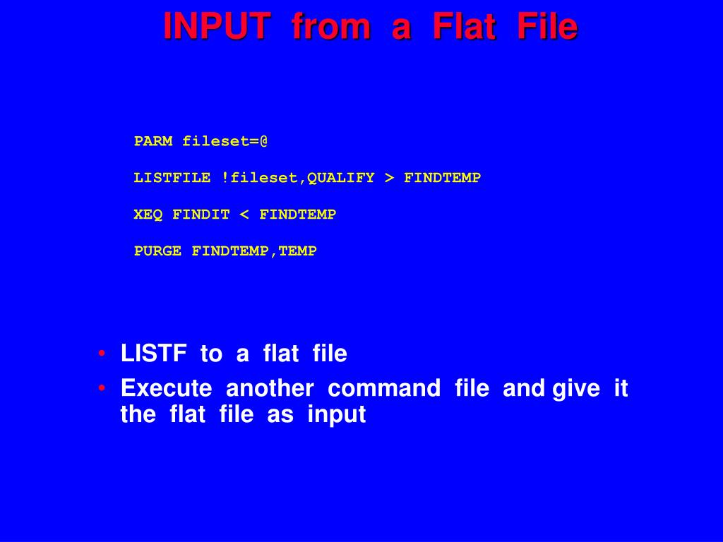 INPUT  from  a  Flat  File