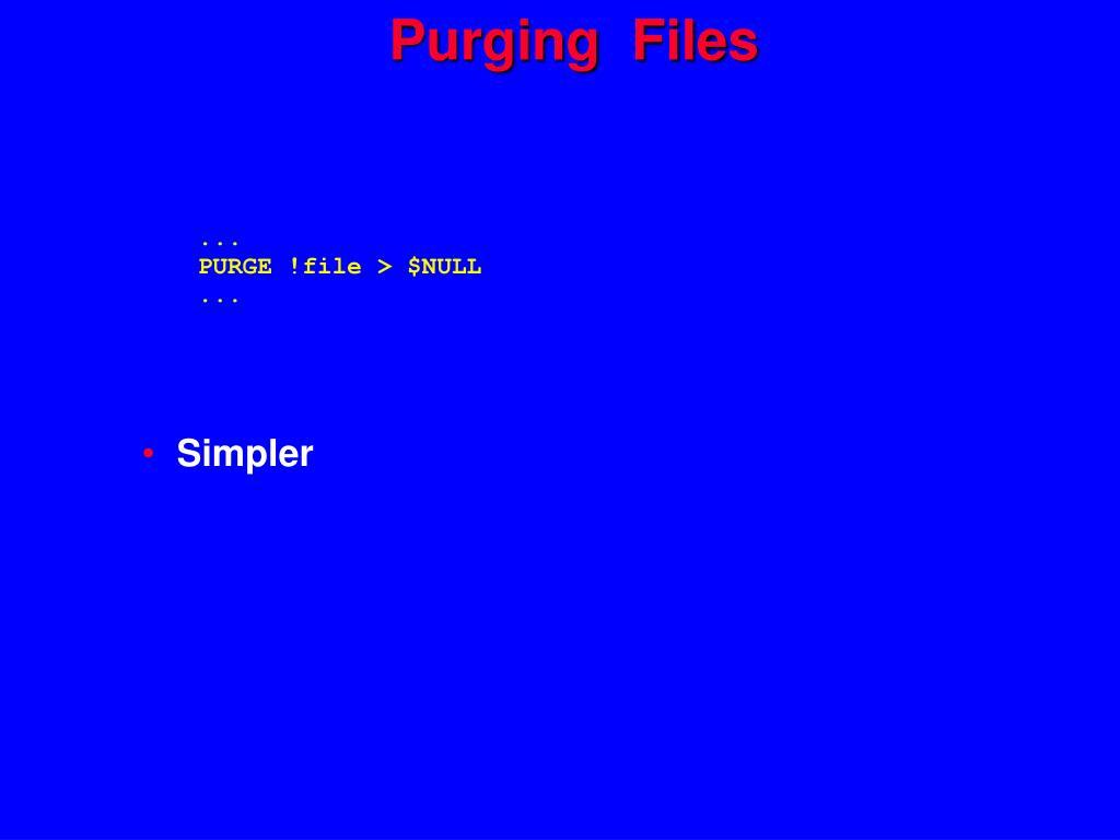 Purging  Files