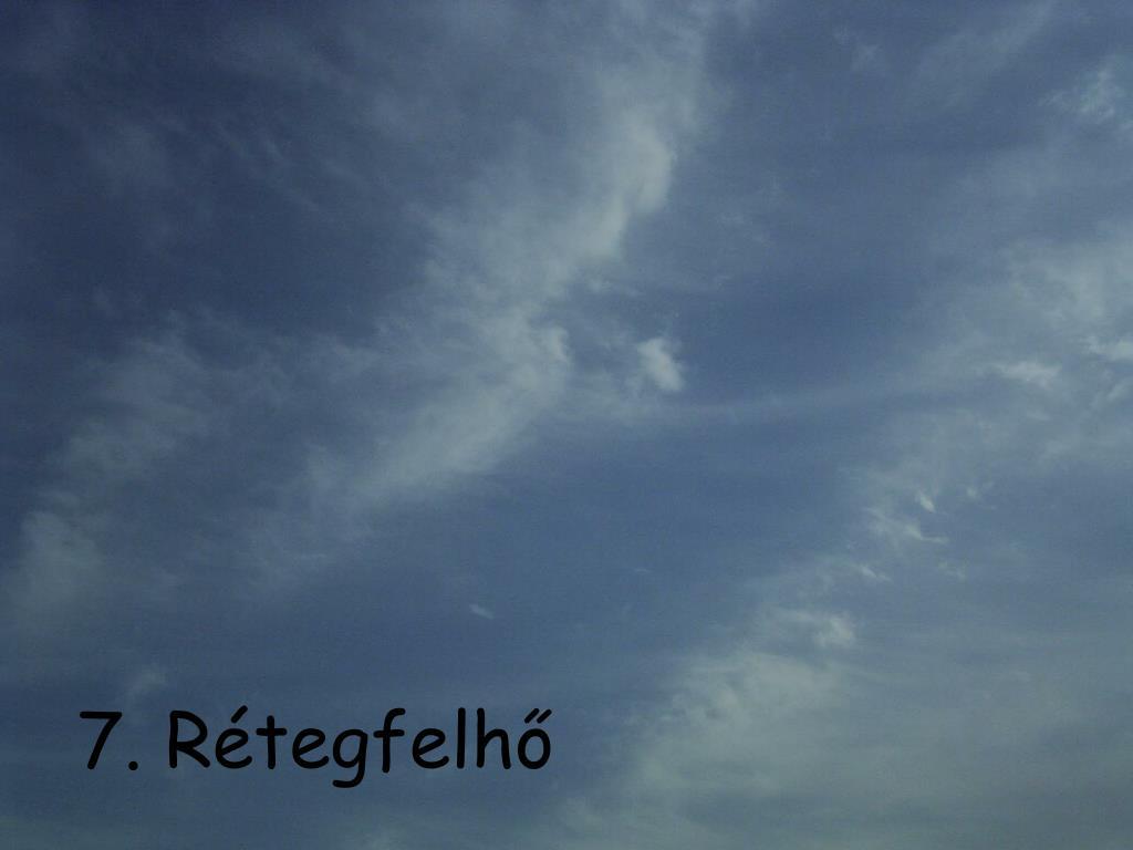 7. Rétegfelhő