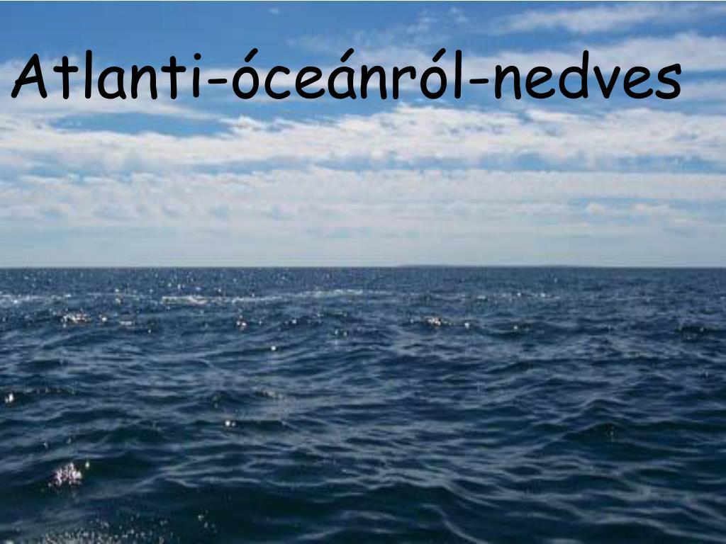 Atlanti-óceánról-nedves