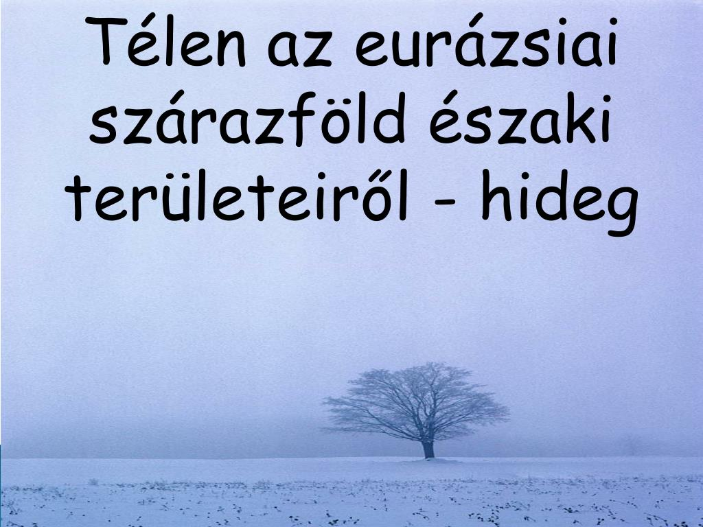 Télen az eurázsiai szárazföld északi területeiről - hideg