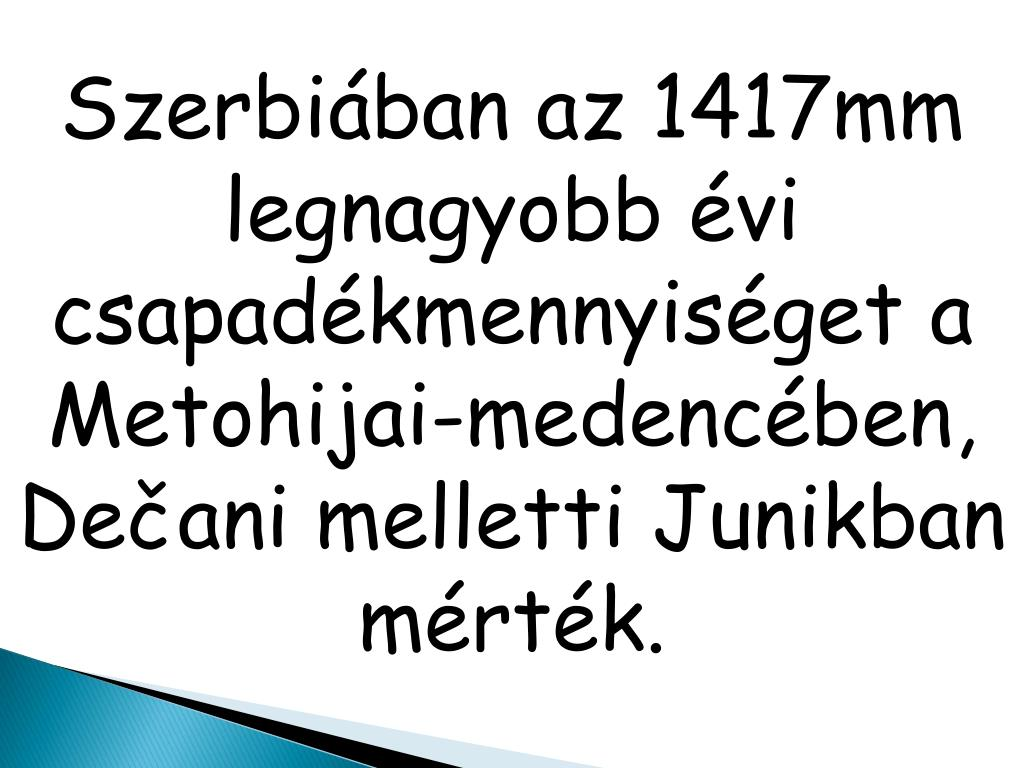 Szerbiában az 1417mm legnagyobb évi csapadékmennyiséget a