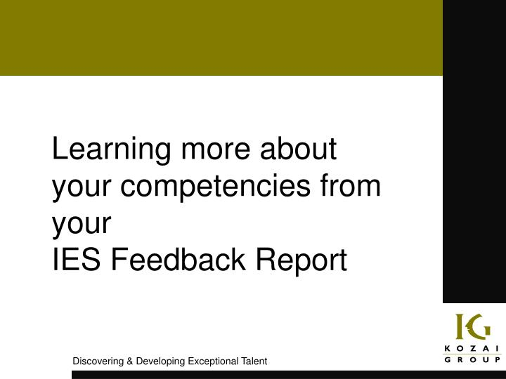 Learning more about your competencies from your ies feedback report l.jpg
