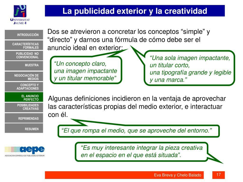 """Dos se atrevieron a concretar los conceptos """"simple"""" y """"directo"""" y darnos una fórmula de cómo debe ser el anuncio ideal en exterior:"""