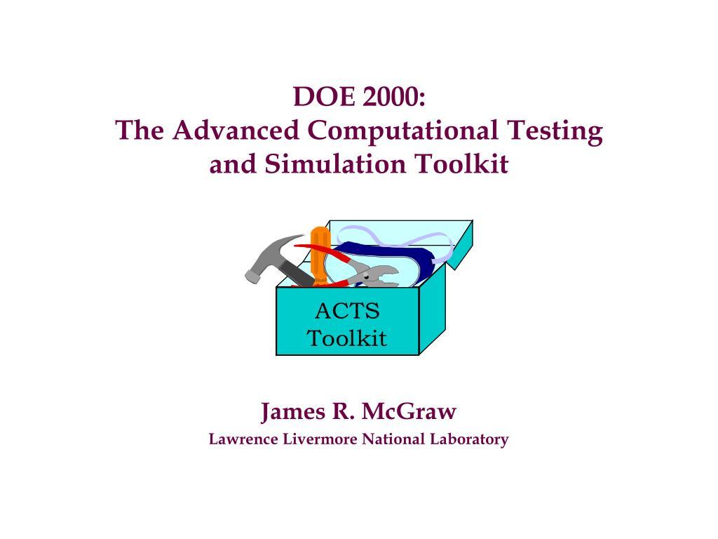 doe 2000 the advanced computational testing and simulation toolkit