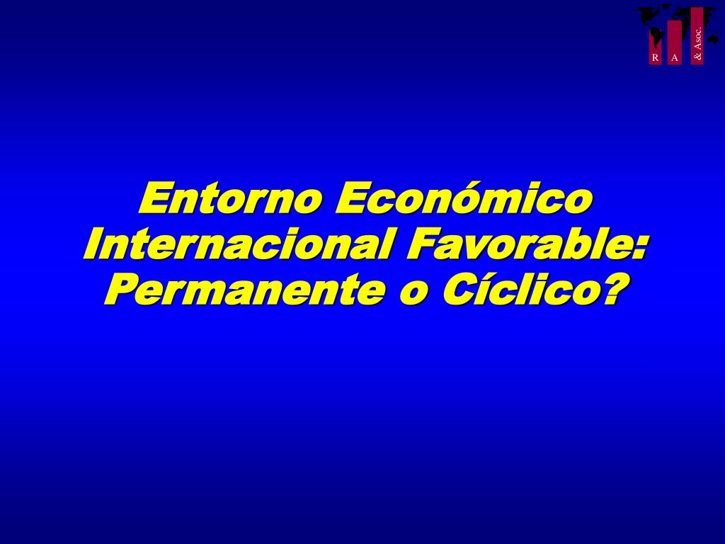 Entorno Económico Internacional Favorable: