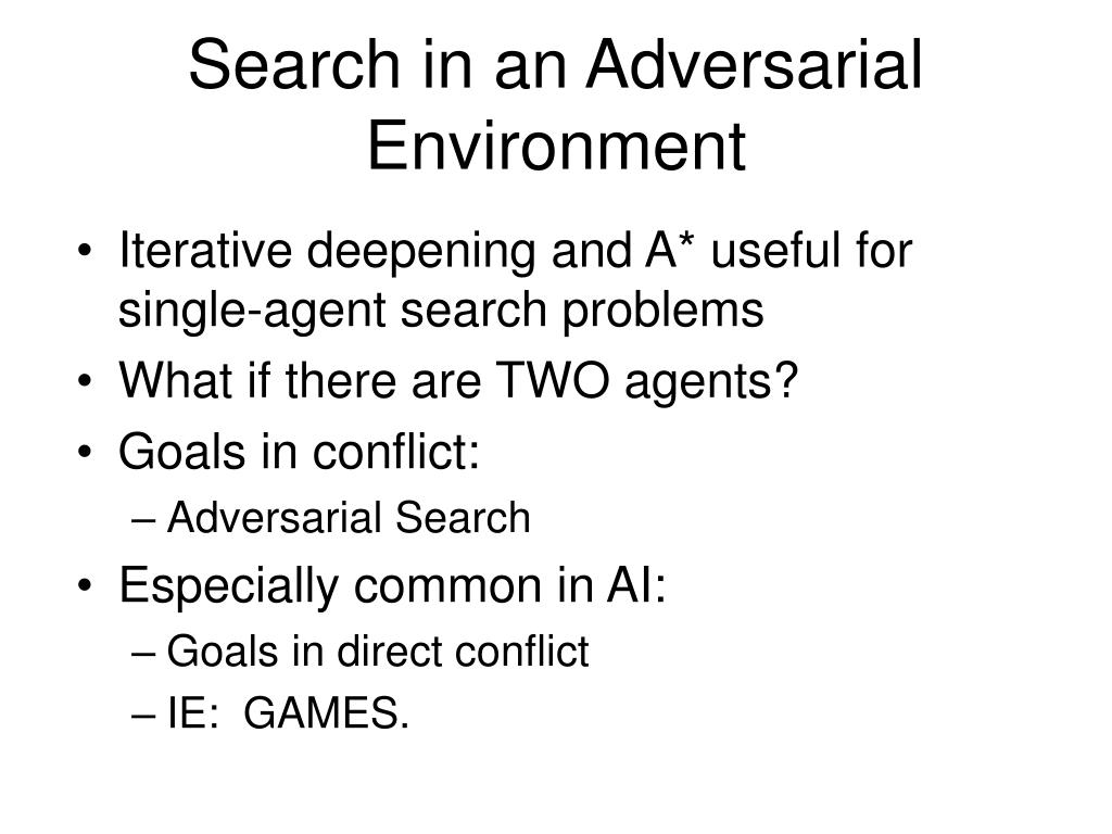 Search in an Adversarial Environment