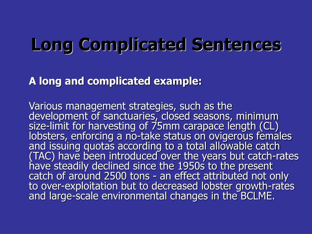 Long Complicated Sentences