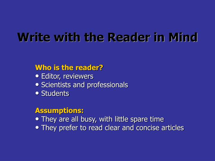 Write with the reader in mind l.jpg
