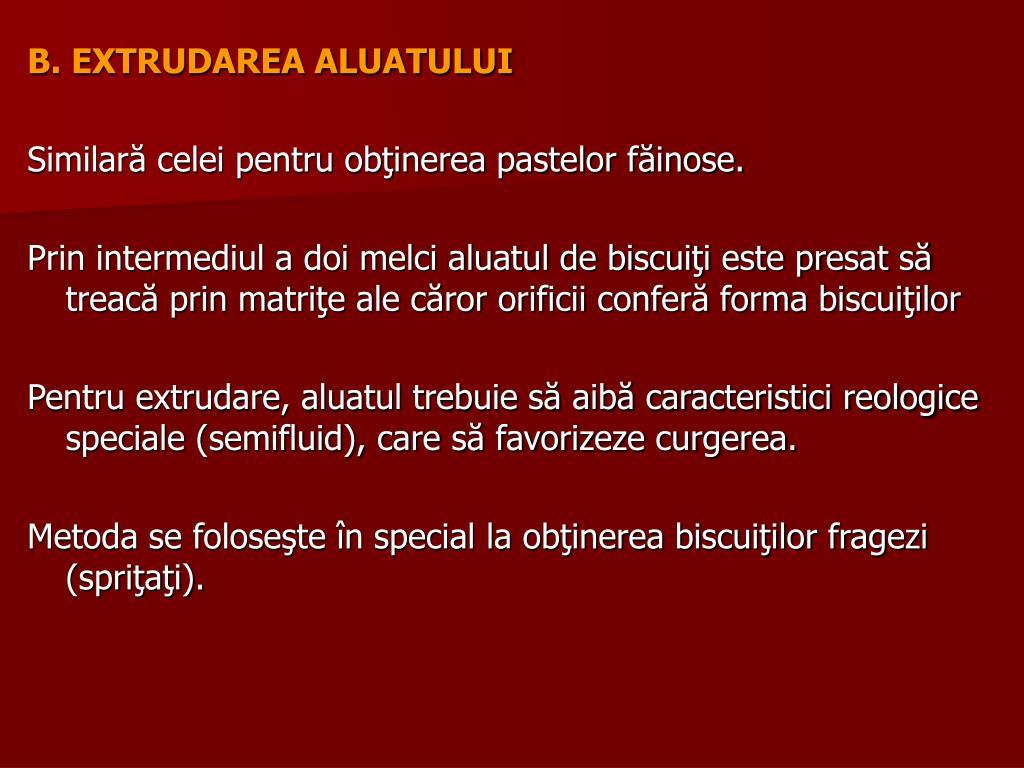B. EXTRUDAREA ALUATULUI