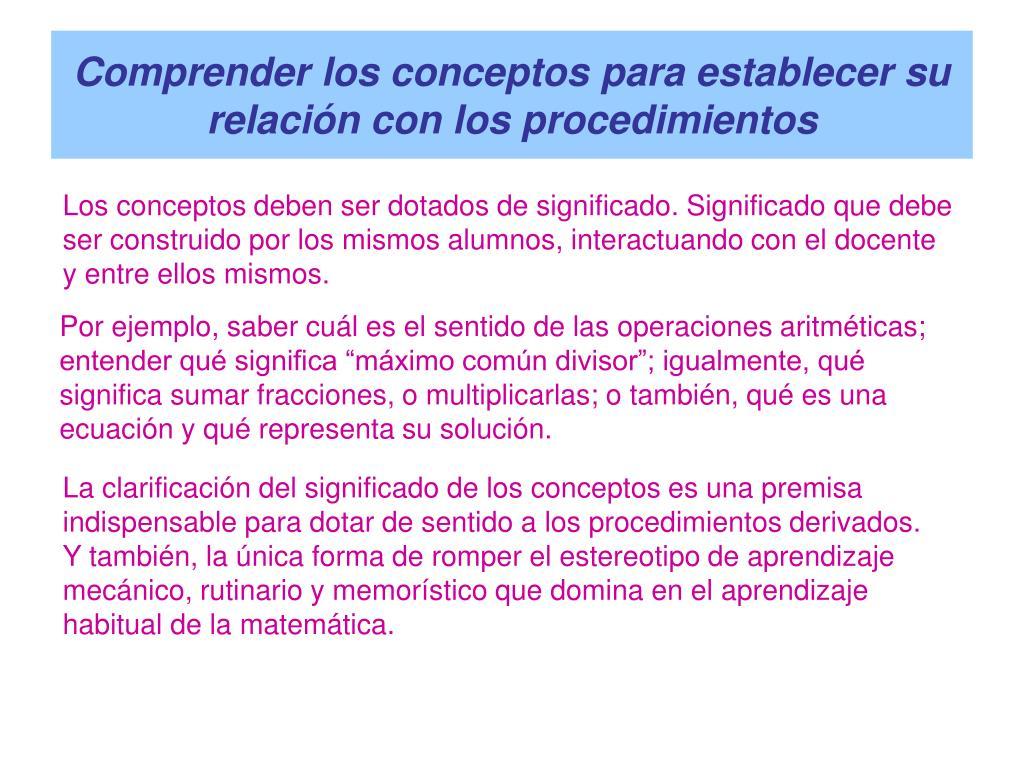 Comprender los conceptos para establecer su relación con los procedimientos