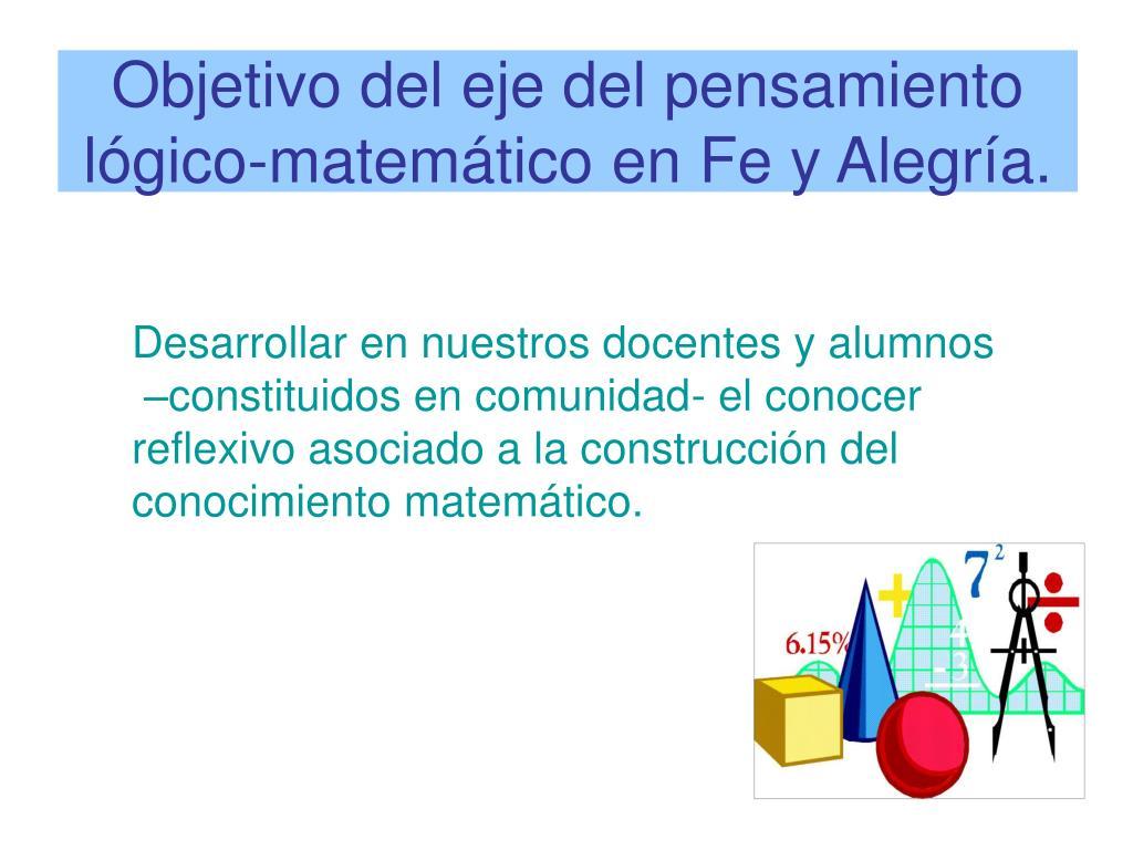 Objetivo del eje del pensamiento lógico-matemático en Fe y Alegría.
