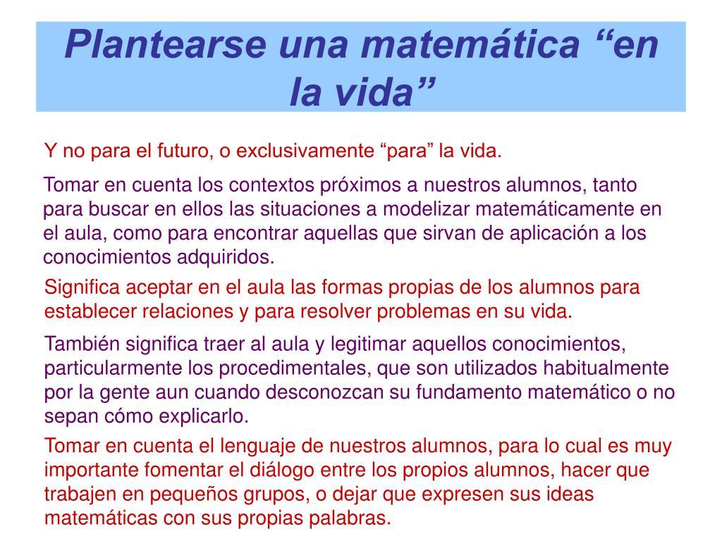 """Plantearse una matemática """"en la vida"""""""
