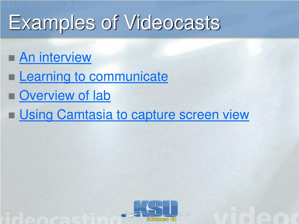 Examples of Videocasts