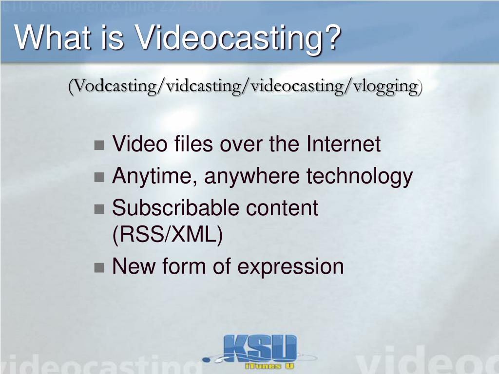 What is Videocasting?