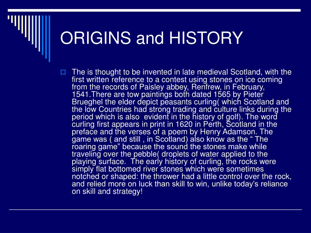 ORIGINS and HISTORY