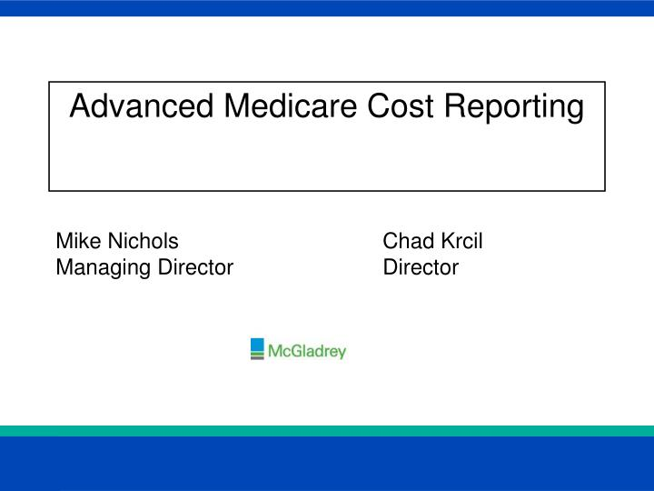 Advanced medicare cost reporting l.jpg