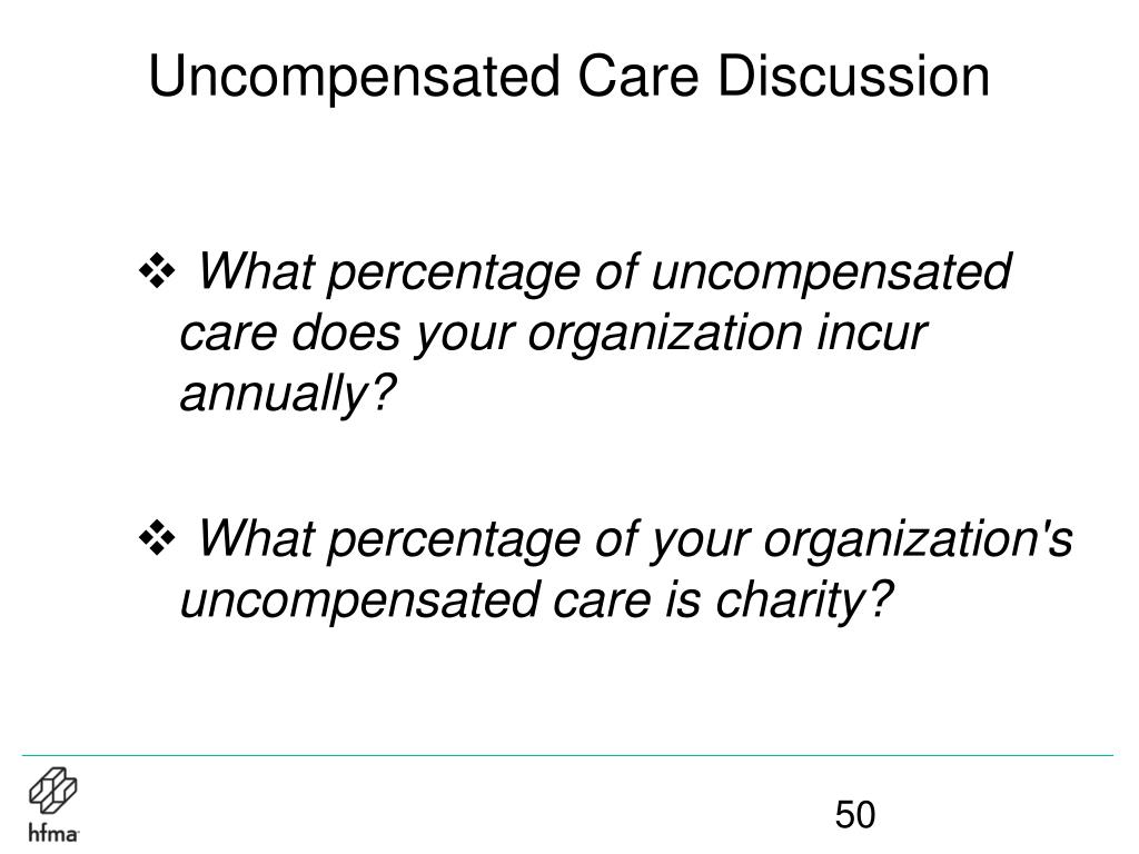 Uncompensated Care Discussion