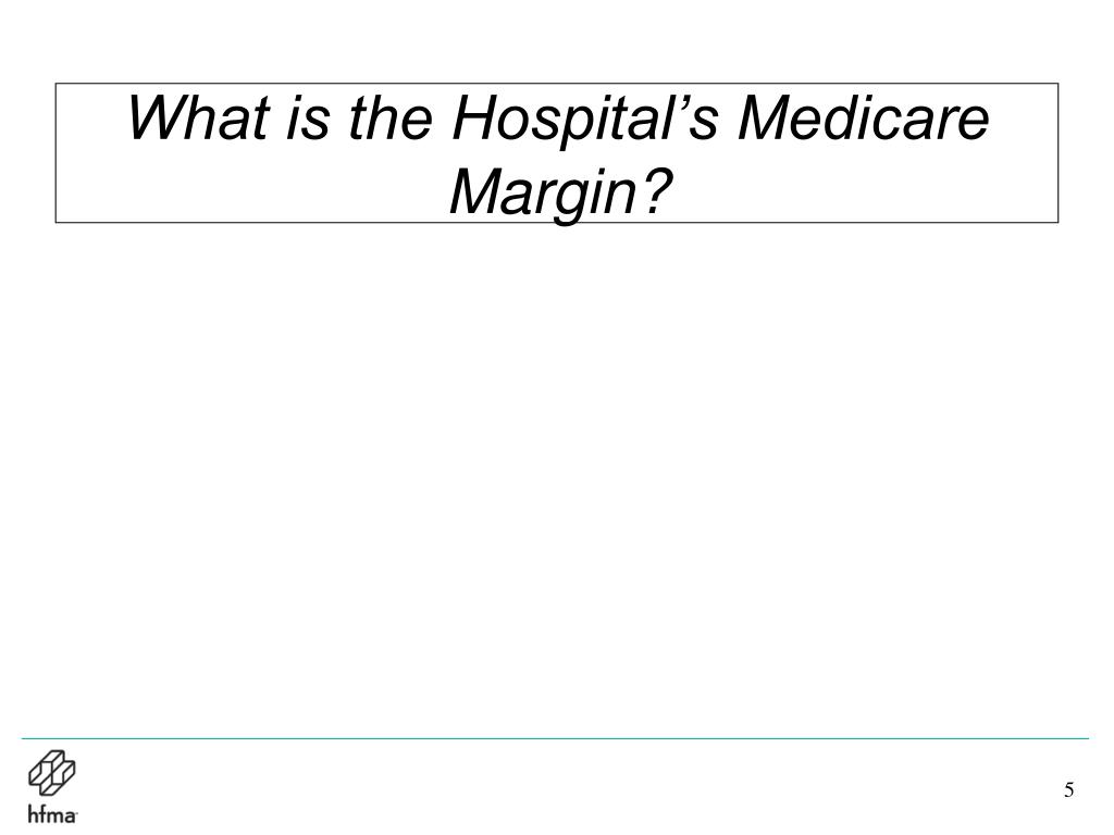 What is the Hospital's Medicare Margin?