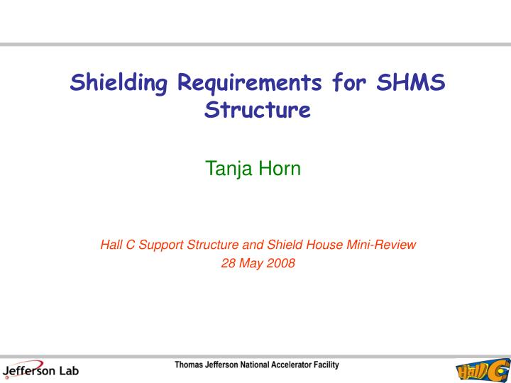 Hall c support structure and shield house mini review 28 may 2008