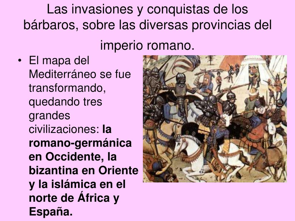Las invasiones y conquistas de los bárbaros, sobre las diversas provincias del imperio romano.