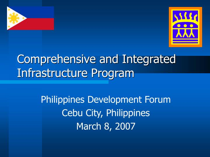 Comprehensive and integrated infrastructure program