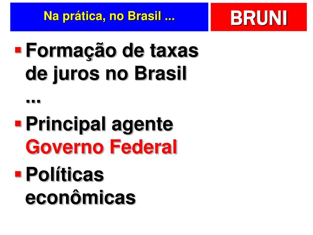 Na prática, no Brasil ...