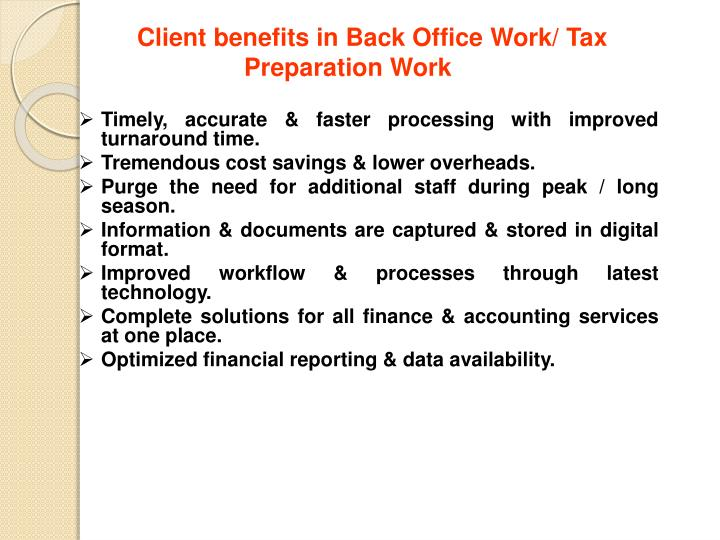 Client benefits in Back Office Work/ Tax Preparation Work