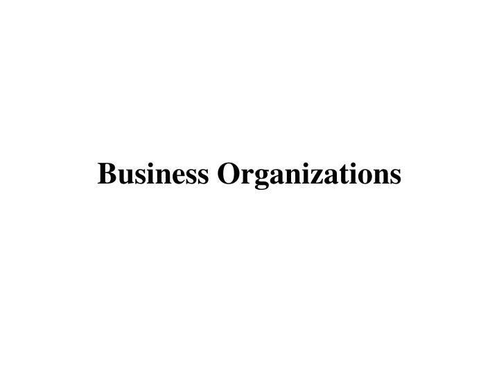 Business organizations l.jpg