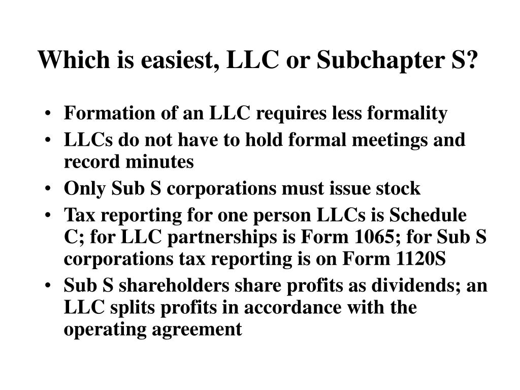 Which is easiest, LLC or Subchapter S?