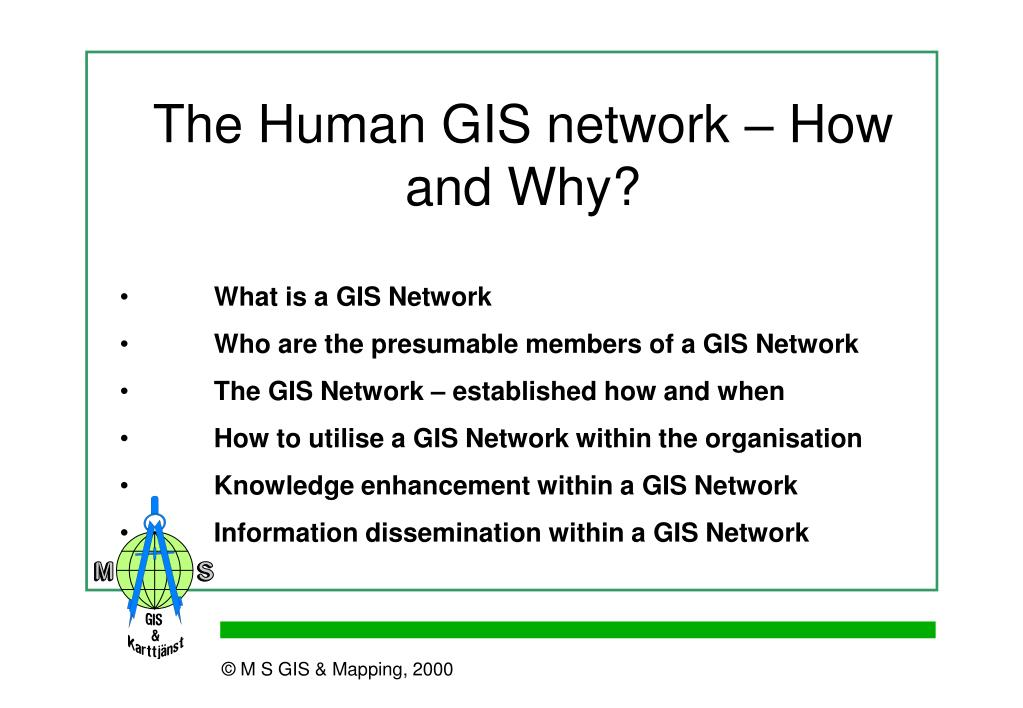 The Human GIS network – How and Why?
