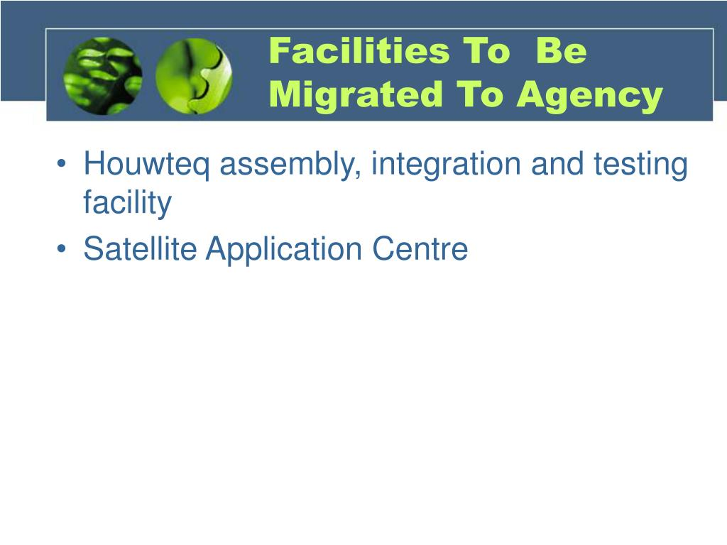 Facilities To  Be Migrated To Agency