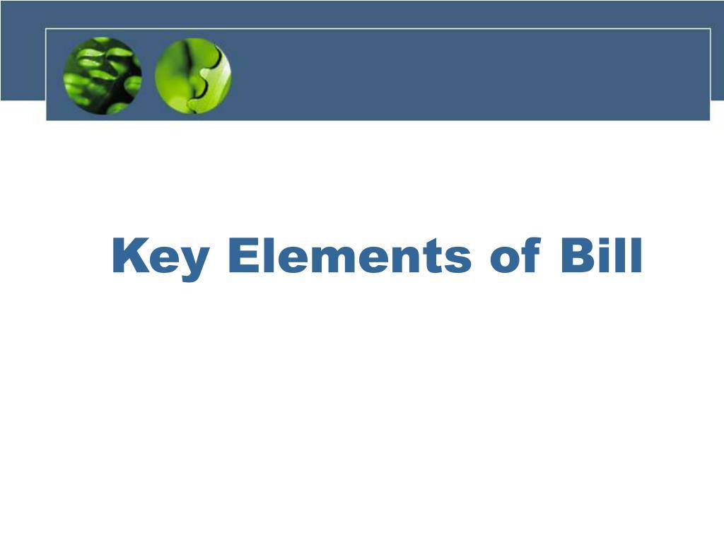 Key Elements of Bill